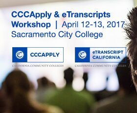 2017 CCCApply & California Electronic Transcripts Annual Workshop