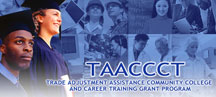 TAACCCT: Trade Adjustment Assistance Community College and Career Training Grant Program