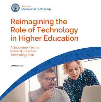 U.S. Department of Education: Reimagining the Role of Technology in Higher Education