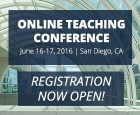 Register for the Online Teaching Conference, June 16-17, 2016 in San Diego.