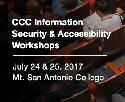 CCC Information Security & IT Accessibility Workshops, July 24-25, 2017, Mt. San Antonio College